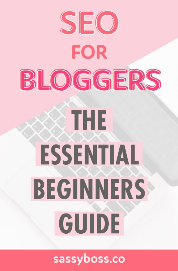 SEO for bloggers - Essential Beginners Guide