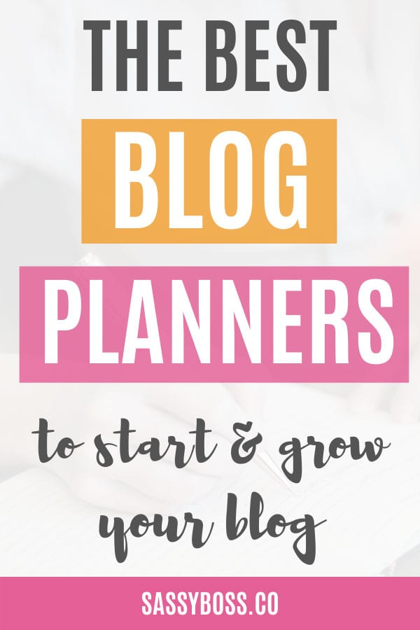 The Best Blog Planners To Start And Grow Your Blog