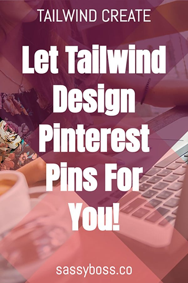 Tailwind Create Review - Let Tailwind Design Pinterest Pins For You!