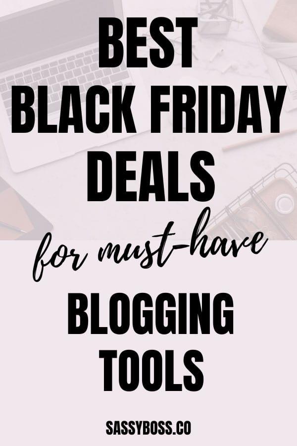 Best Black Friday Deals for Blogging Tools